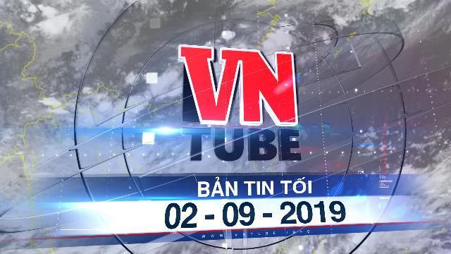 Bản tin VnTube tối 02-09-2019: Áp thấp nhiệt đới kép trên biển: Nguy cơ mưa lũ lớn