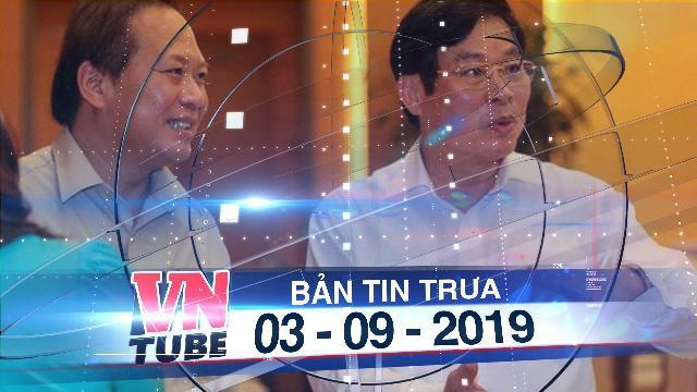 Bản tin VnTube trưa 03-09-2019: Thương vụ AVG: Cựu bộ trưởng Nguyễn Bắc Son nhận hối lộ 3 triệu USD
