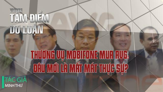 Thương vụ Mobifone mua AVG: Đâu mới là mất mát thực sự?
