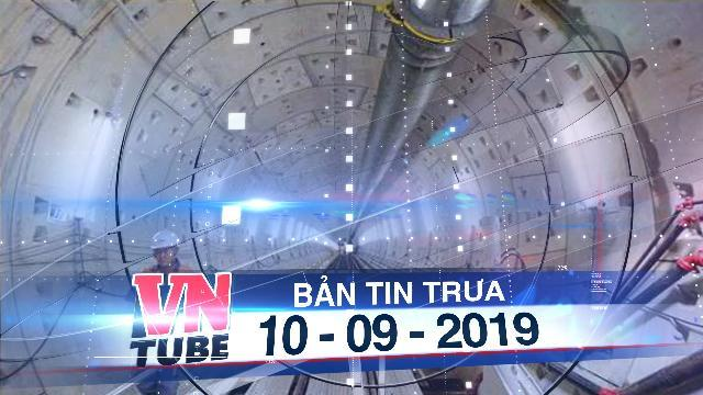 Bản tin VnTube trưa 05-09-2019: TPHCM lùi thời gian khai thác tuyến metro số 1 đến cuối năm 2021