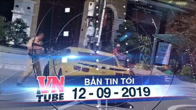 Bản tin VnTube tối 12-09-2019: CSGT cầm AK đập vỡ kính xe người phạm luật