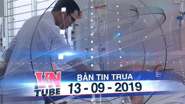 Bản tin VnTube trưa 13-09-2019: Lão nông ở Hà Tĩnh nhiễm 'vi khuẩn ăn thịt người'