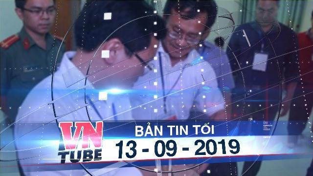 """Bản tin VnTube tối 13-09-2019: 19 đảng viên có con được nâng điểm thi ở Hòa Bình bị """"khiển trách"""""""