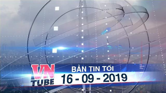 Bản tin VnTube tối 16-09-2019: Hà Nội trong báo động đỏ về ô nhiễm không khí