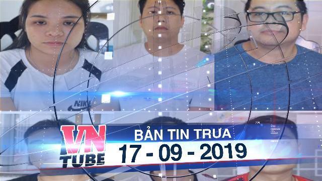 Bản tin VnTube trưa 17-09-2019: Bắt nhóm người Trung Quốc thuê trẻ em đóng 'phim người lớn'