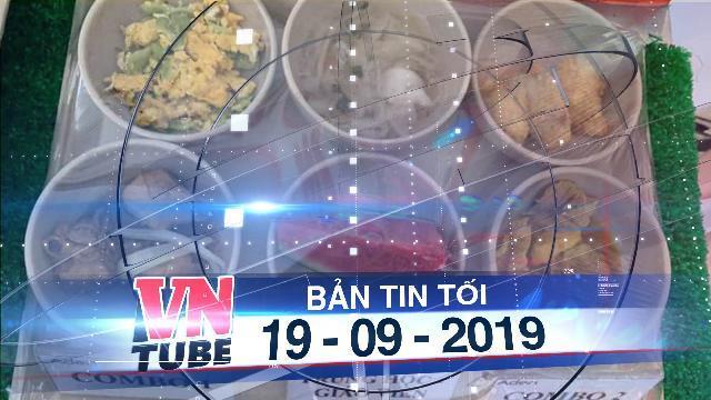 Bản tin VnTube tối 19-09-2019: Phụ huynh tố trường Quốc tế Việt Úc bớt khẩu phần ăn học sinh