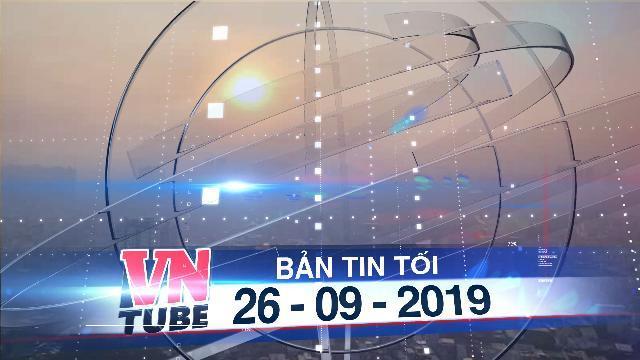 Bản tin VnTube tối 26-09-2019: Công bố nguyên nhân ô nhiễm không khí tại TP.HCM