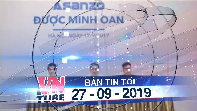 Bản tin VnTube tối 27-09-2019: Sharp Việt Nam gửi đơn tố cáo Asanzo đến Bộ Công an