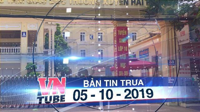 Bản tin VnTube trưa 05-10-2019: Nữ hiệu trưởng treo cổ tự vẫn để lại đơn kiến nghị nhiều uẩn khúc