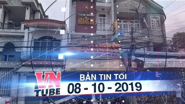 Bản tin VnTube tối 08-10-2019: Trộm đột nhập tiệm vàng lấy gần 200 cây vàng ở Bình Dương