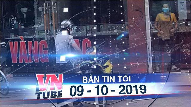 Bản tin VnTube tối 09-10-2019: Truy bắt nghi can dùng súng cướp tiệm vàng ở Quảng Ninh