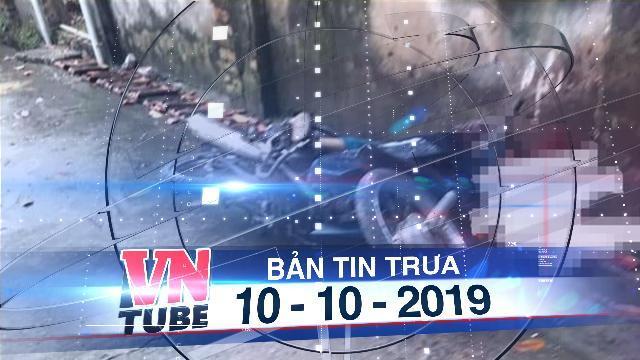 Bản tin VnTube trưa 10-10-2019: Bệnh nhân tâm thần trốn viện đánh chết người đi đường