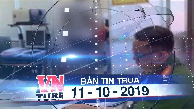 Bản tin VnTube trưa 11-10-2019: Một đội phó cảnh sát chữa cháy chết trong tư thế treo cổ