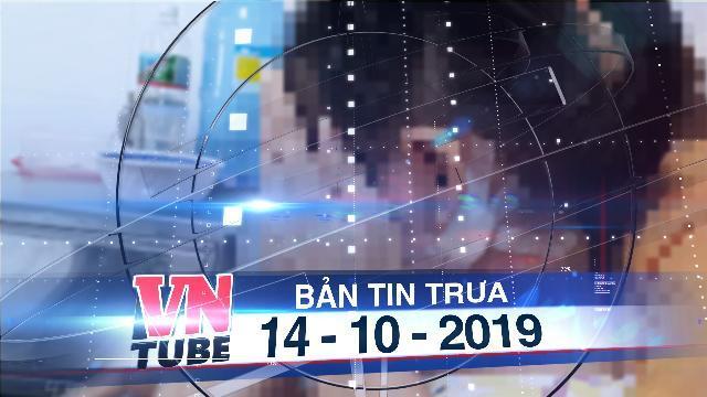 Bản tin VnTube trưa 14-10-2019: Liên tiếp phát hiện 2 ca nhiễm khuẩn Whitmore tại Bình Định