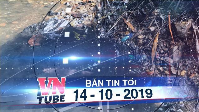 """Bản tin VnTube tối 14-10-2019: Đã tìm ra """"thủ phạm"""" khiến nước sinh hoạt bốc mùi ở Hà Nội"""