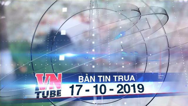 Bản tin VnTube trưa 17-10-2019: Thứ trưởng Bộ GD-DT Lê Hải An qua đời vì ngã từ tầng cao