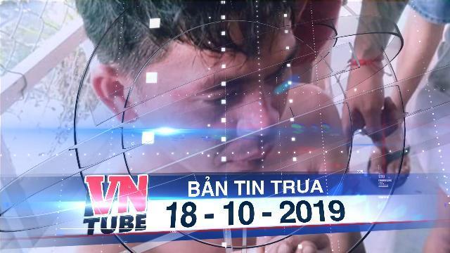 Bản tin VnTube trưa 18-10-2019: Đánh con từ 2 năm trước, cha bị dân mạng tìm tận nơi 'dạy dỗ'
