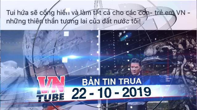 Bản tin VnTube trưa 22-10-2019: Điều tra Facebooker Đàm Vĩnh Hưng nghi kích động bạo lực