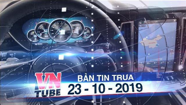 Bản tin VnTube trưa 23-10-2019: Yêu cầu gỡ bỏ bản đồ có 'đường lưỡi bò' trong xe TQ bán tại VN