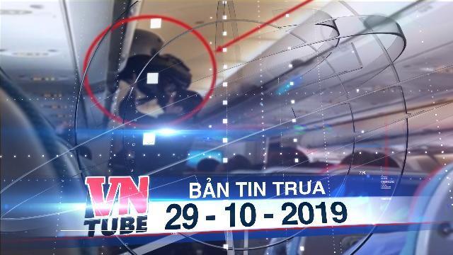 Bản tin VnTube trưa 29-10-2019: Bắt tận tay khách ngoại lục đồ, trộm cả gói tiền trên máy bay