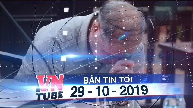 Bản tin VnTube tối 29-10-2019: Hiệu trưởng xâm hại tình dục hàng loạt nam sinh lĩnh 8 năm tù