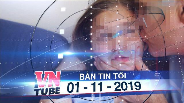 Bản tin VnTube tối 01-11-2019: Từ tháng 11, hôn người dưới 16 tuổi sẽ bị kết tội dâm ô trẻ em