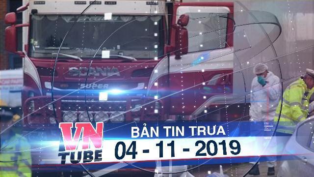 Bản tin VnTube trưa 04-11-2019: Đoàn Bộ Công an bắt đầu làm việc với phía Anh về vụ 39 người