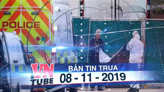 Bản tin VnTube trưa 08-11-2019: Thi thể 39 nạn nhân có thể được về Việt Nam vào cuối tuần