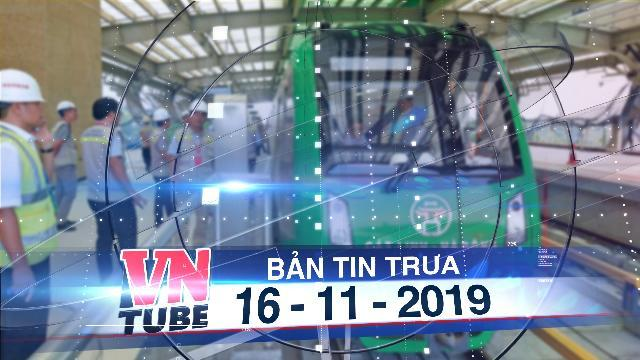Bản tin VnTube trưa 16-11-2019: Hàng trăm nhân viên đường sắt Cát Linh - Hà Đông bỏ việc