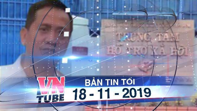 Bản tin VnTube tối 18-11-2019: Cán bộ Trung tâm Hỗ trợ xã hội đổi thuốc lá để dâm ô trẻ em