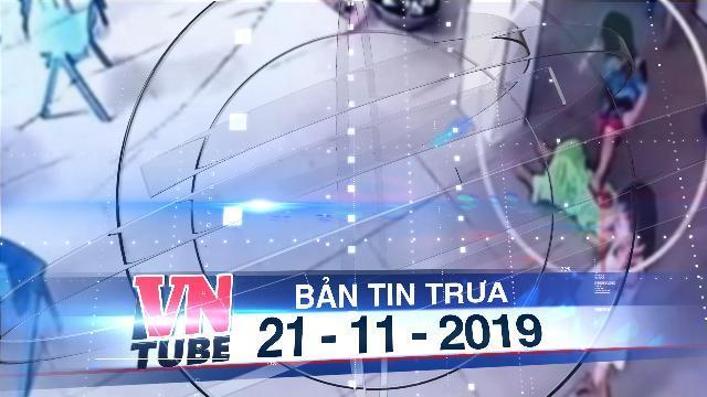 Bản tin VnTube trưa 21-11-2019: Bé 17 tháng bị bạn dẫm đạp, đình chỉ công tác Phó hiệu trưởng