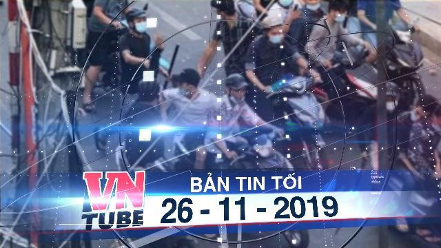 Bản tin VnTube tối 26-11-2019: Giành bạn gái, 2 nhóm thanh thiếu niên vác mã tấu, dàn trận đánh nhau