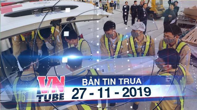 Bản tin VnTube trưa 27-11-2019: Đưa thi thể 16 người Việt ở Anh về đến Nội Bài