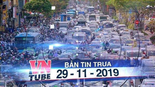 Bản tin VnTube trưa 29-11-2019: Hà Nội tiếp tục hoàn thiện đề án cấm xe máy nội đô đến năm 2030