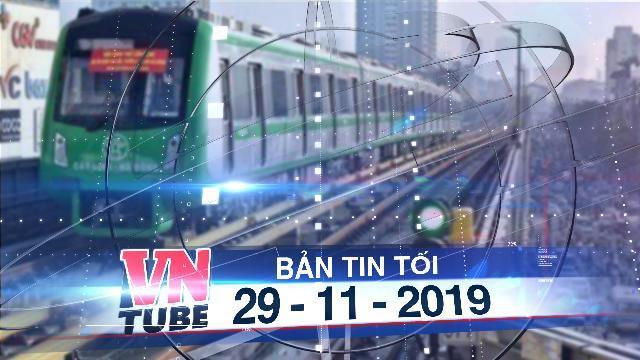 Bản tin VnTube tối 29-11-2019: Hé lộ kết quả đánh giá của tư vấn Pháp về đường sắt Cát Linh-Hà Đông