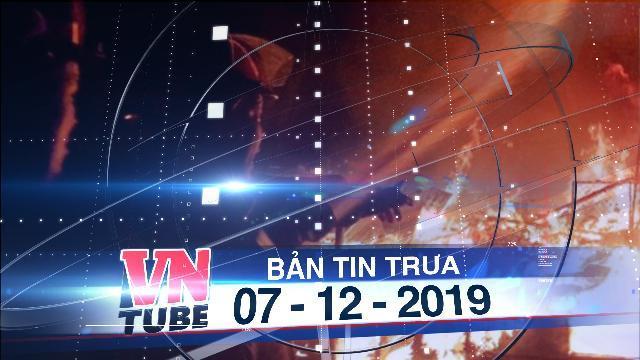 Bản tin VnTube trưa 07-12-2019:Cháy cửa hàng tạp hóa 3 người chết thảm ở TP Hồ Chí Minh