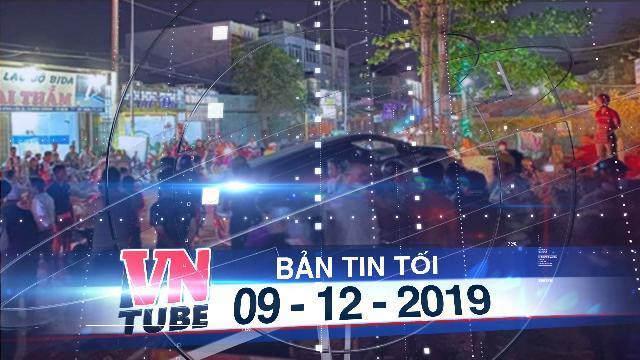 Bản tin VnTube tối 09-12-2019: Một người đàn ông bị trúng đạn tử vong ở TPHCM