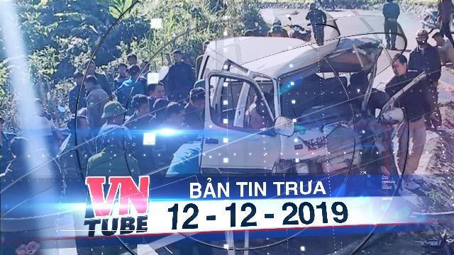 Bản tin VnTube trưa 12-12-2019: Xe chở đoàn thiện nguyện đâm vào vách núi, 2 người chết, 5 người bị thương