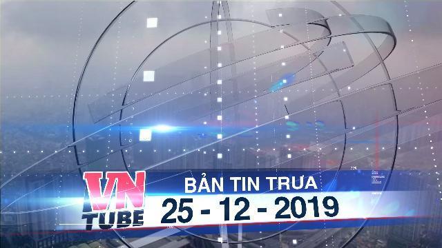 Bản tin VnTube trưa 25-12-2019: Hà Nội yêu cầu sắp xếp lại lịch học khi ô nhiễm không khí
