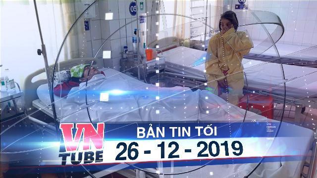 Bản tin VnTube tối 26-12-2019: Cưa đầu đạn, 2 người chết, 1 người bị thương