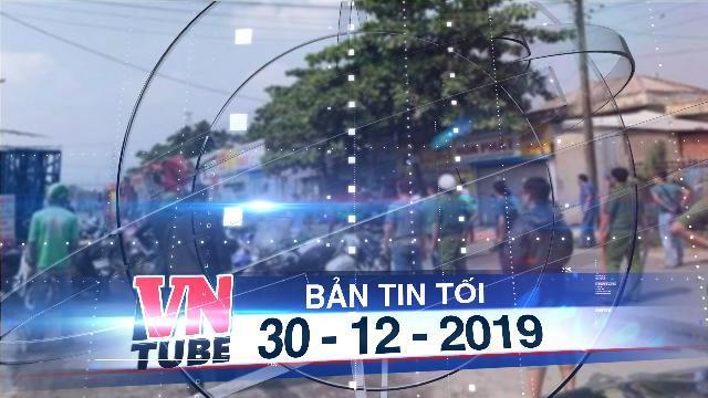 Bản tin VnTube tối 30-12-2019: Công an nổ súng trấn áp thanh niên nghi ngáo đá đánh đập vợ
