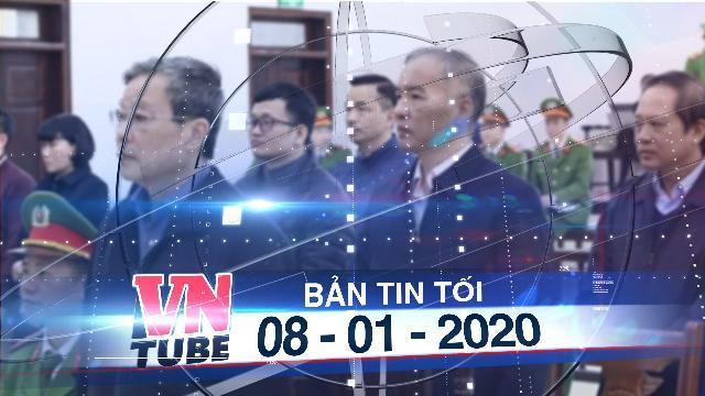 Bản tin VnTube tối 08-01-2020: Cựu bộ trưởng Nguyễn Bắc Son kháng cáo xin giảm nhẹ hình phạt