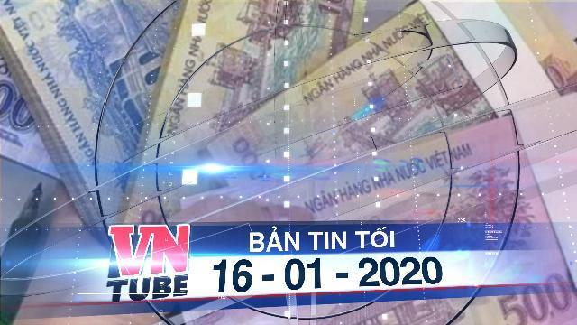 Bản tin VnTube tối 16-01-2020: Phí đổi tiền lẻ cao ngất ngưởng vẫn hút khách