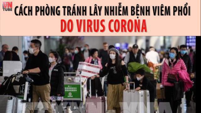 Video hướng dẫn phòng tránh lây nhiễm bệnh viêm phổi do virut Corona gây ra.mp4