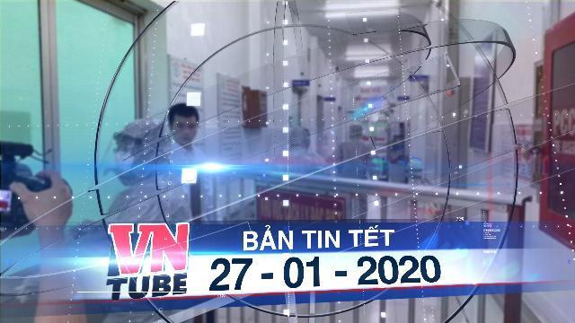 Bản tin VnTube Tết 27-01-2020: Một bé gái người Trung Quốc đang được theo dõi tại Bệnh viện Nhi Đồng 2