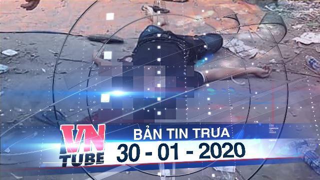 Bản tin VnTube trưa 30-01-2020: Nổ súng tại sòng bạc, 4 người tử vong, 1 người bị thương