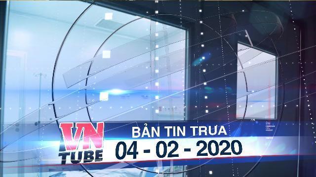 Bản tin VnTube trưa 04-02-2020: Việt Nam có ca nhiễm virus corona thứ 9
