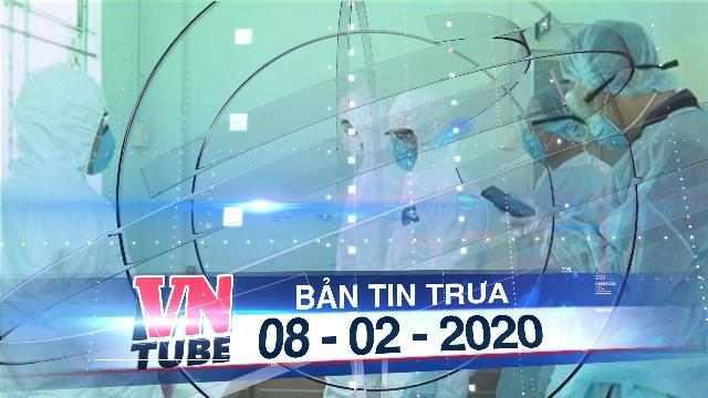Bản tin VnTube trưa 08-02-2020: Việt Nam ghi nhận người thứ 13 nhiễm virus Corona