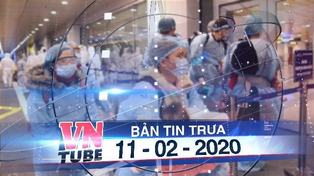 Bản tin VnTube trưa 11-02-2020: Ca nhiễm nCoV thứ 15 ở Việt Nam là bé gái 3 tháng tuổi