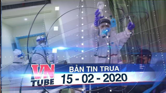Bản tin VnTube trưa 15-02-2020: Châu Phi ghi nhận ca mắc Covid-19 đầu tiên